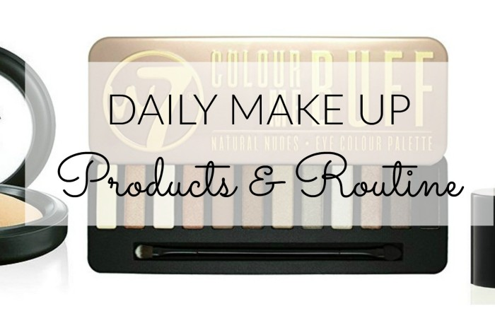 Daily Make Up Products & Routine