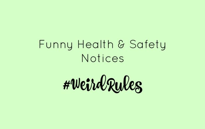 Funny Health & Safety Notices #WeirdRules