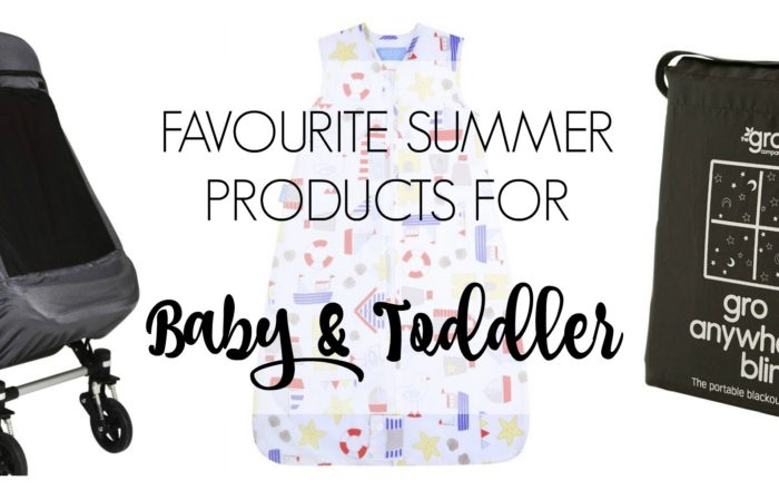 Favourite Summer Products for Baby & Toddler