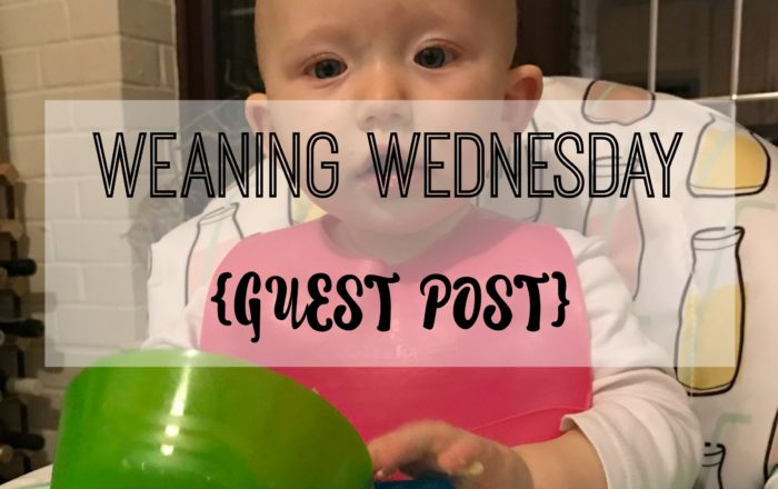 {Guest Post} Weaning And The Foundations Of Healthy Eating