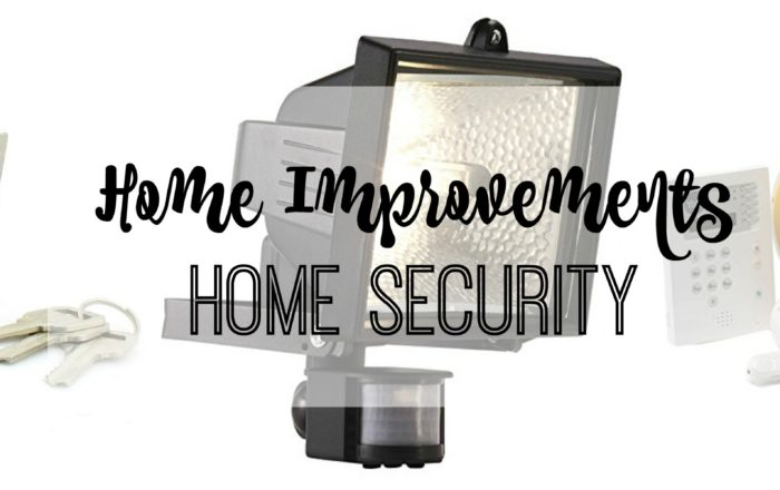Home Improvements // Increasing Home Security