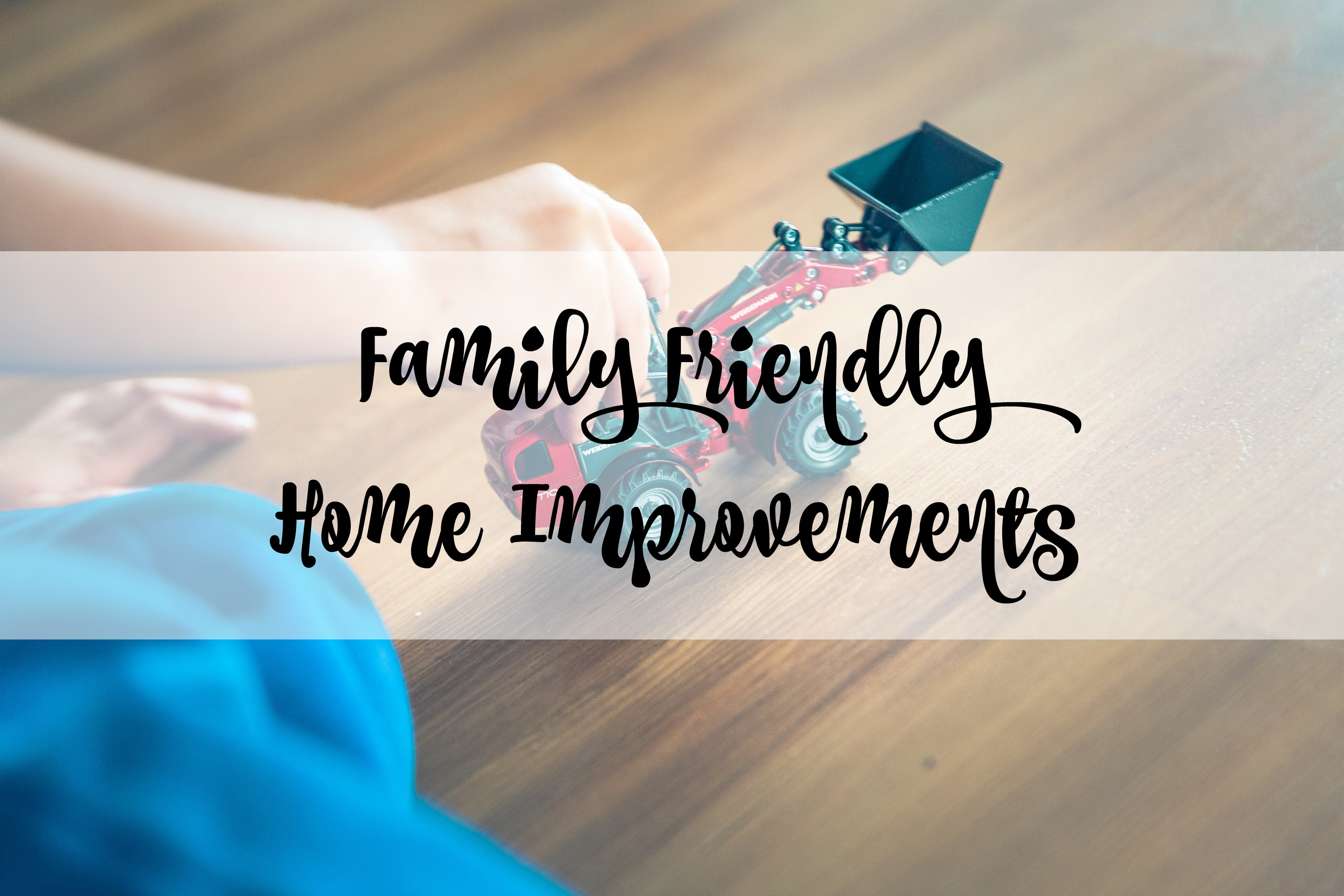 family friendly home improvements title