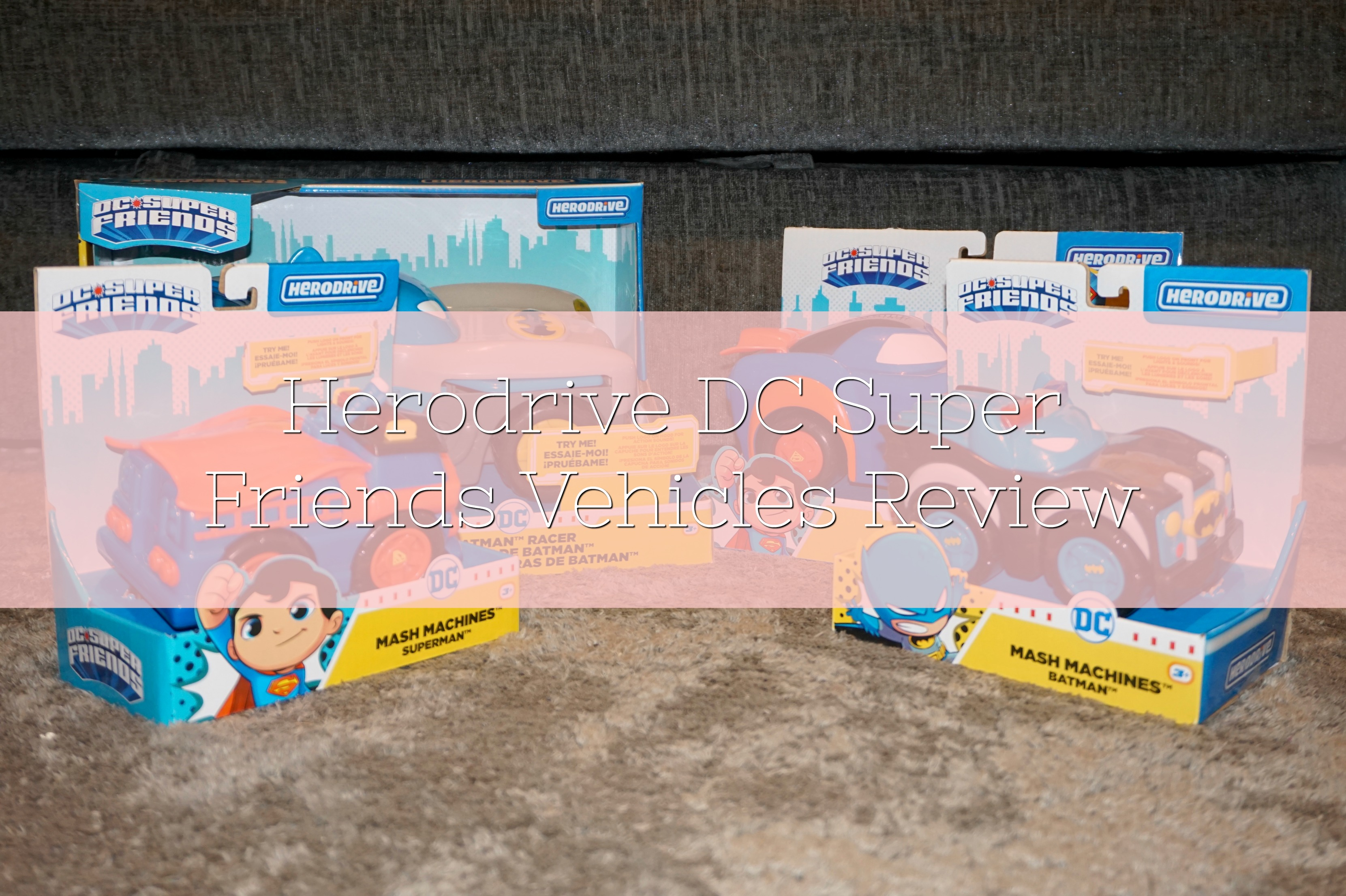 DC Super Friends Herodrive Vehicles Review