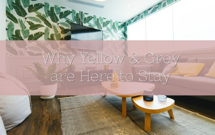 Why Yellow and Grey are Here to Stay