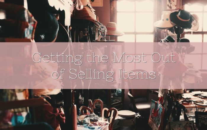 Getting The Most Out Of Selling Items