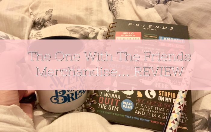 The One With The Friends Merchandise… REVIEW
