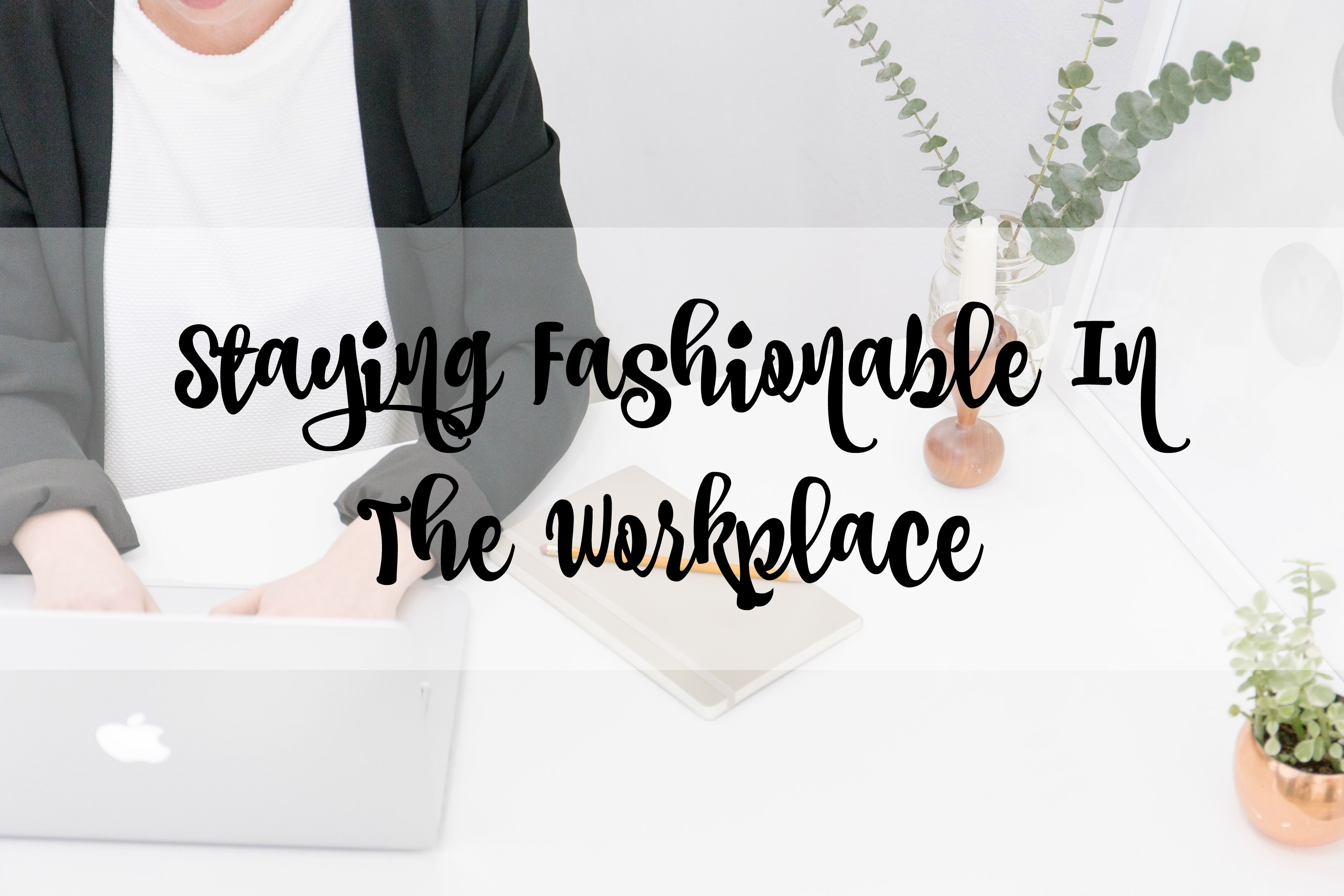fashion in the workplace title
