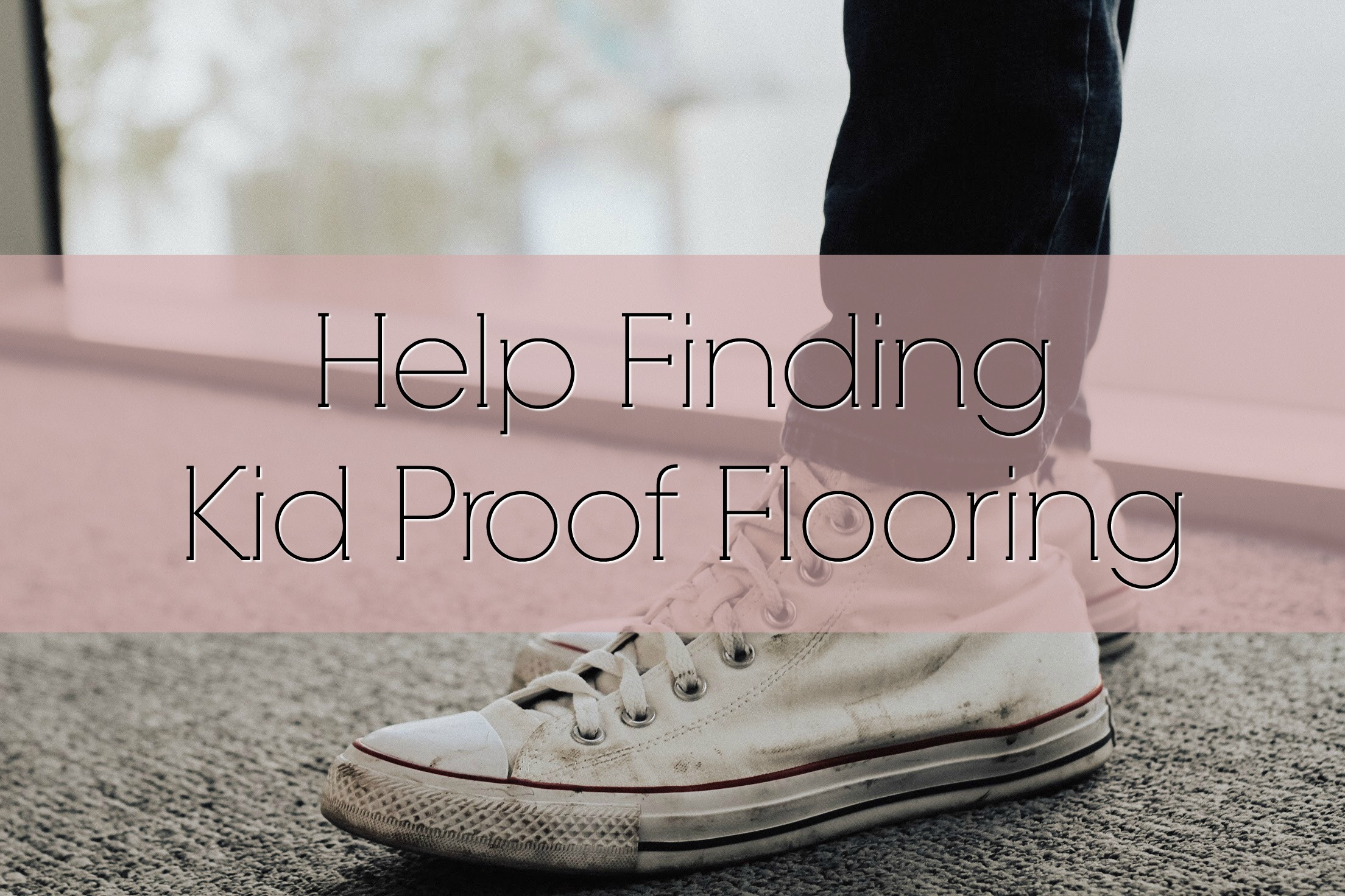 Kid Proof Flooring