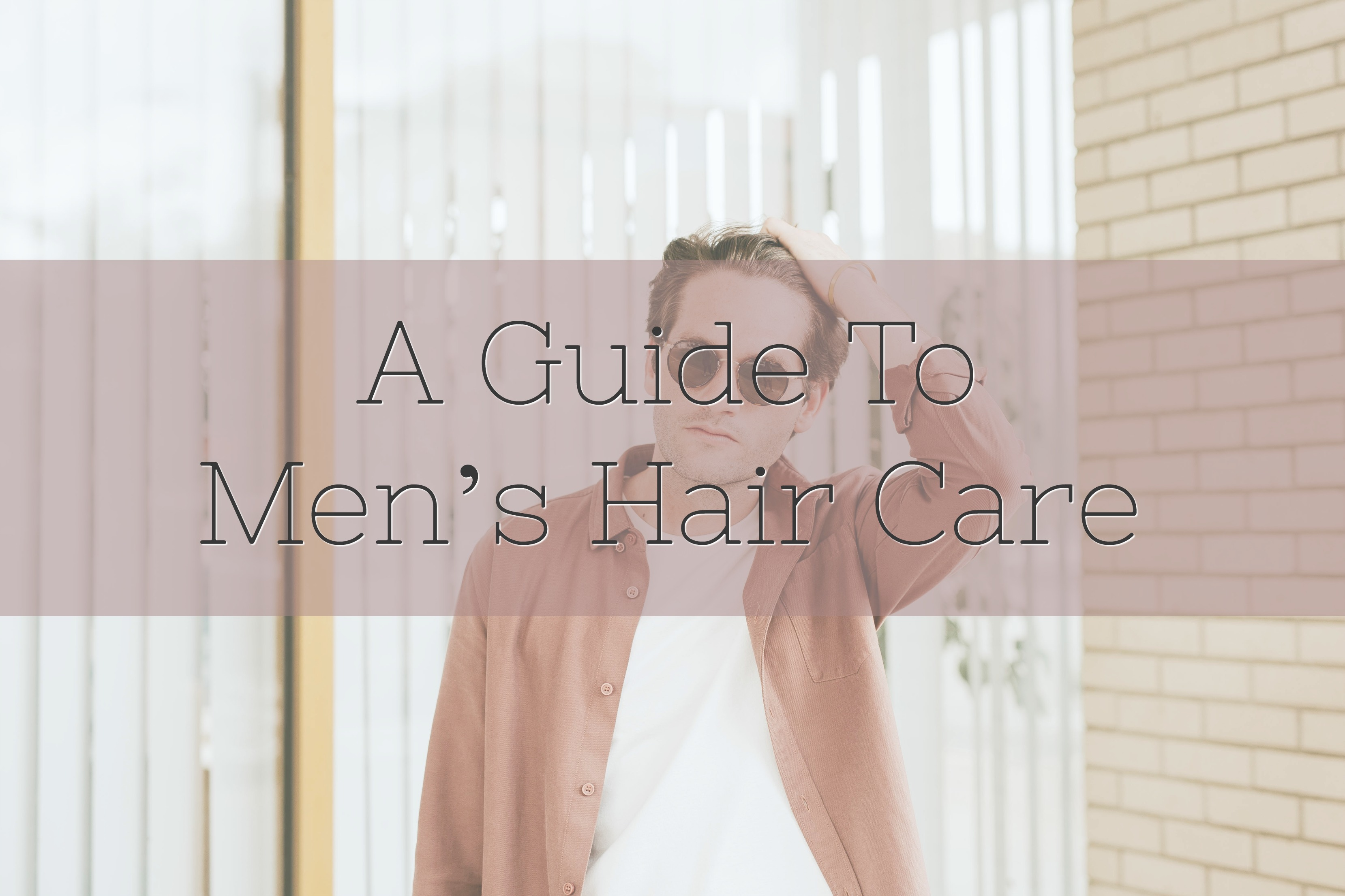 A guide to men's hair care
