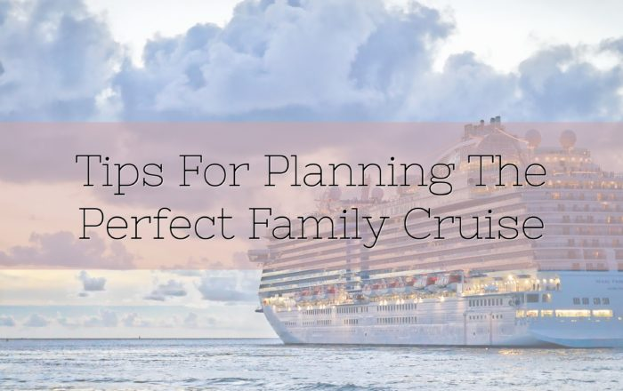 Tips for Planning the Perfect Family Cruise