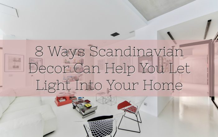8 Ways Scandinavian Decor Can Help You Let Light Into Your Home