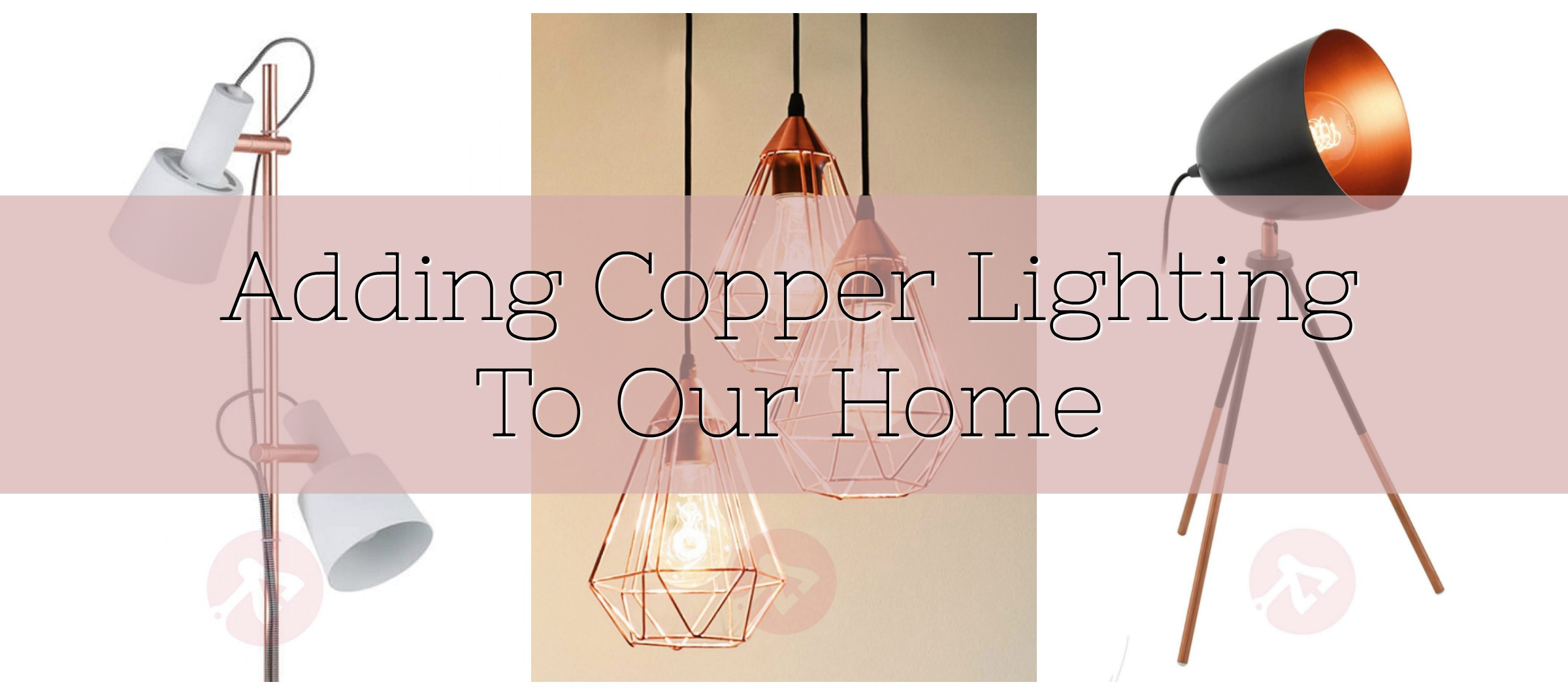 Introducing Copper Lighting To Our Home