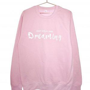diet cola and dreaming sweatshirt