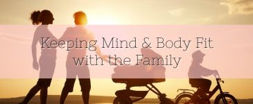 Keeping Mind & Body Fit with the Family