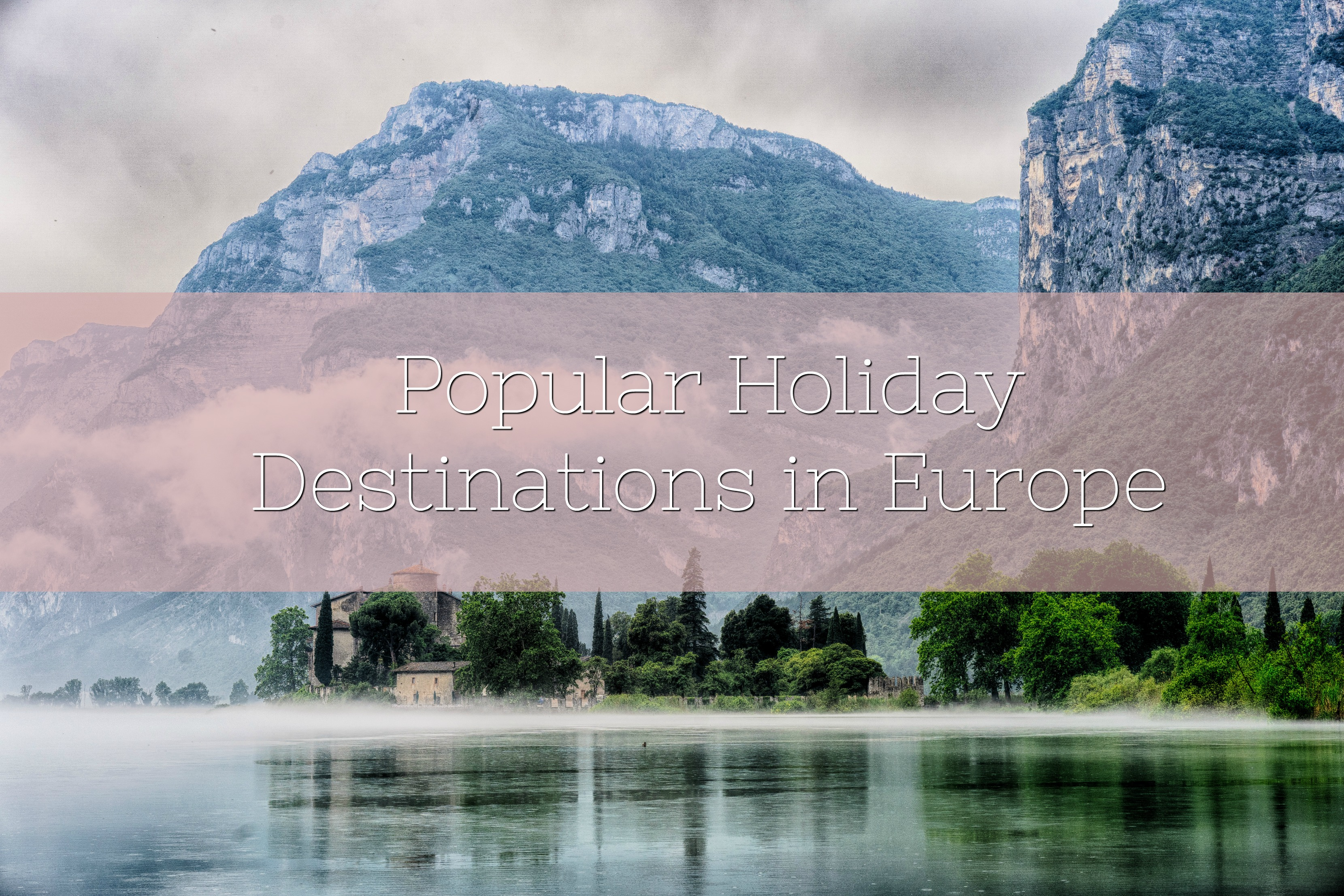 Popular Holiday Destinations in Europe