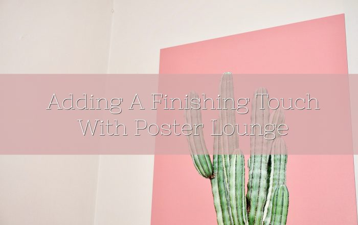 Adding A Finishing Touch With Posterlounge & A GIVEAWAY!