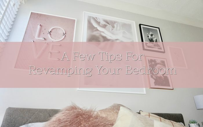A Few Tips For Revamping Your Bedroom