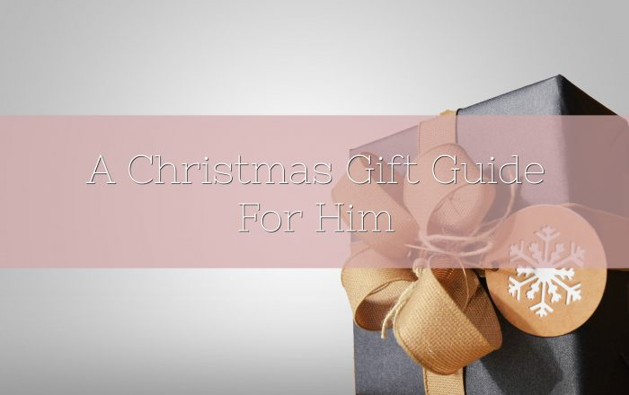 A Christmas Gift Guide For Him