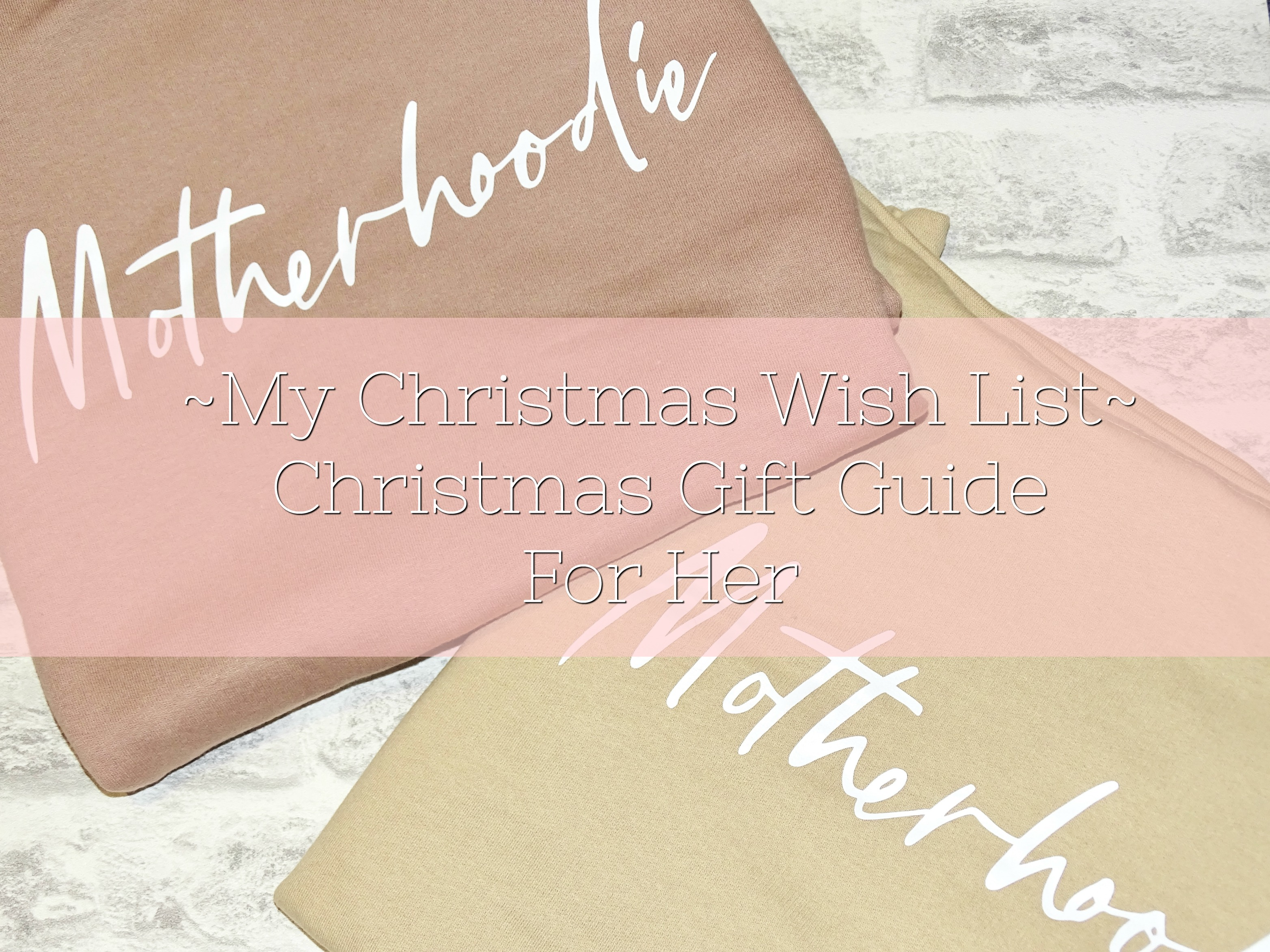 My Christmas Wish List // Christmas Gift Guide For Her