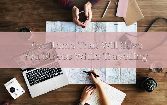 Five Items That Will Save You Stress While Travelling