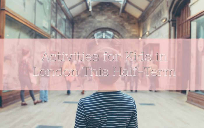Activities for Kids In London