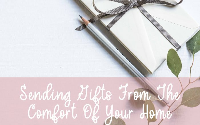 Sending Gifts From The Comfort Of Your Home